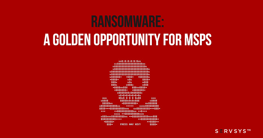 Ransomware: A Golden Opportunity for MSPs